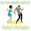 Bobby Freeman - Do You Wanna Dance