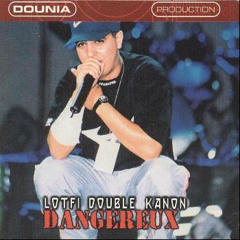 Lotfi Double Kanon - Dangereux