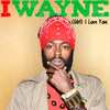 I Wayne - (Girl) I Love You - Single