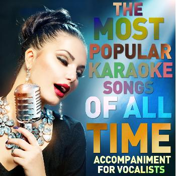 ProSound Karaoke Band - The Most Popular Karaoke Songs of All Time - Accompaniment for Vocalists