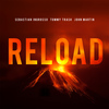Sebastian Ingrosso / Tommy Trash / John Martin - Reload (Vocal Version / Remixes)