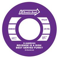 K. Sabroso Revenge Is a Dish Best Served Funky - Synchronisation License