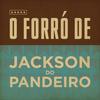 Jackson Do Pandeiro - O forró de Jackson do Pandeiro