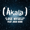 Akala - Lose Myself (feat. Josh Osho)