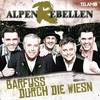 AlpenRebellen - Barfuss durch die Wiesn