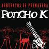 Poncho K - Arrebatos de Primavera