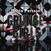 Britta Persson - Grunge Girls