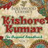 Kishore Kumar - Bollywood Classics - Kishore Kumar, Vol. 2 (The Original Soundtrack)