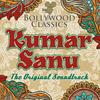 Kumar Sanu - Bollywood Classics - Kumar Sanu (The Original Soundtrack)