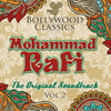 Mohammad Rafi - Bollywood Classics - Mohammad Rafi, Vol. 2 (The Original Soundtrack)