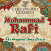 Mohammad Rafi - Bollywood Classics - Mohammad Rafi, Vol. 3 (The Original Soundtrack)