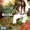 I Wayne - Free Water Way - Single