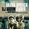DJ Vadim - Akura Uprock / Leader