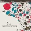 Eve - Wine & Roses