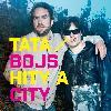 Tata Bojs - Hity a city