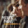 Patrick Bruel - Dans ces moments là (Radio Edit)