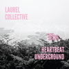 Laurel Collective - Heartbeat Underground (Deluxe Edition)