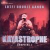 Lotfi Double Kanon - Katastrophe