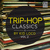 - Trip Hop Classics By Kid Loco, Vol. 2