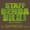 Staff Benda Bilili - Bilanga (the SKIP&DIE Remix) - Single