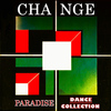 Change - Paradise (Dance Collection)