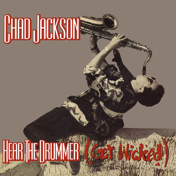 Chad Jackson - Hear The Drummer Get Wicked