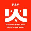Psy - Gangnam Rattle Style (DJ Luka Teck Remix) [feat. DJ Luka Teck]