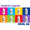 Inspiral Carpets - Cool As