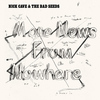 Nick Cave & The Bad Seeds - More News from Nowhere