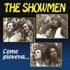 The Showmen - Come pioveva...