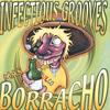 Infectious Grooves - Mas Borracho
