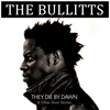 The Bullitts - They Die By Dawn & Other Short Stories...