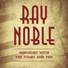 Ray Noble - Midnight With the Stars and You