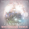 The Salsoul Orchestra - 212 North 12th St. (WhiteNoize Remix) (WhiteNoize Remix)