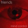 Friends - Mind Control