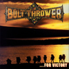 Bolt Thrower - For Victory (Explicit)