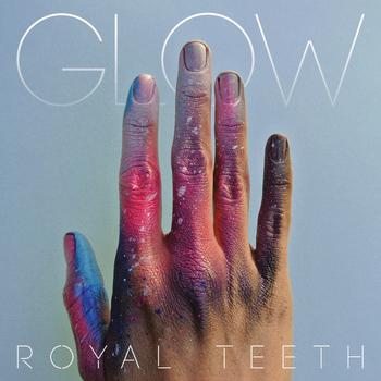 Royal Teeth - Glow