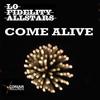 Lo Fidelity Allstars - Come Alive