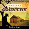 Restless Heart - Timeless Country: Restless Heart