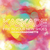 Kaskade - Fire In Your New Shoes (feat. Martina of Dragonette)