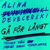 Alina Devecerski - Gå för långt