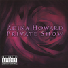 Adina Howard - Private Show (dirty)