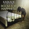 Kaskade - Room for Happiness (feat. Skylar Grey)