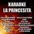 - Karaoke la Princesita