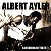 Albert Ayler - Albert Ayler: Something Different! (First Recordings 1 & 2)