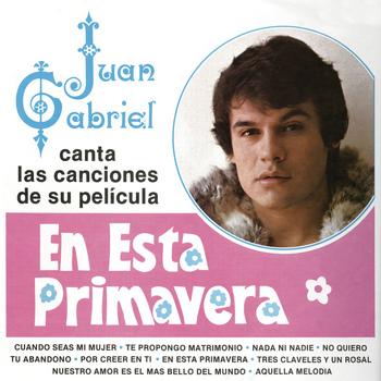 Juan Gabriel - Juan Gabriel Canta las Canciones de Su Película en Esta Primavera