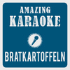 Amazing Karaoke - Wenn im Dorf die Bratkartoffeln blühn (Karaoke Version) (Originally Performed By Markus Becker)