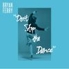 Bryan Ferry - Don't Stop The Dance (Remixes)