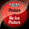 Phuture - We Are Phuture (Remastered)