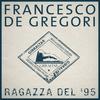 Francesco De Gregori - Ragazza Del '95